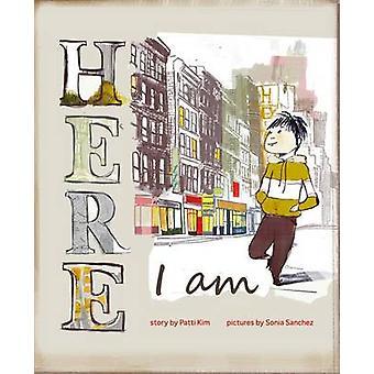 Here I Am by Patti Kim - Sonia Snchez - 9781404882997 Book