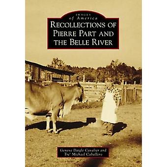 Recollections of Pierre Part and the Belle River by Geneve Daigle Cav