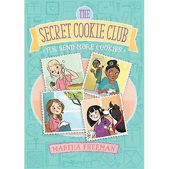 P.S. Send More Cookies by Martha Freeman - 9781481448253 Book