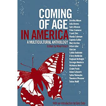 Coming of Age in America - A Multicultural Anthology by Mary Frosch -