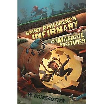Saint Philomene's Infirmary for Magical Creatures by W Stone Cotter -