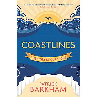 Coastlines - The Story of Our Shore by Patrick Barkham - 9781847088994