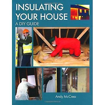Aislamiento de su casa: Una guía DIY
