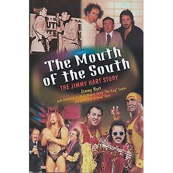 The Mouth of the South - The Jimmy Hart Story by Jimmy Hart - 97815502