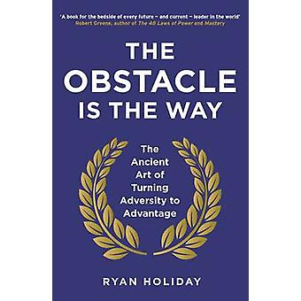 Hindret är vägen av Ryan Holiday