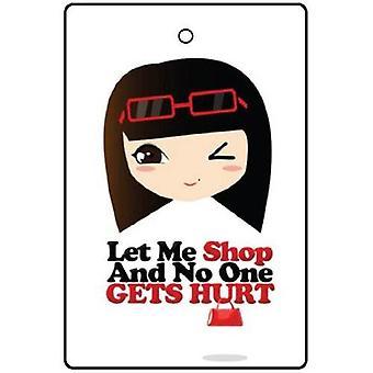 Lassen Sie mich Shop und niemand wird verletzt Auto-Lufterfrischer
