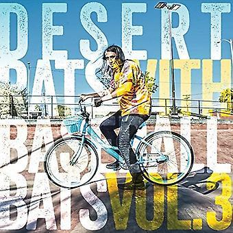 Forskellige kunstner - Desert rotter med Baseball Bats 3 [Vinyl] USA importerer