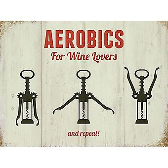 Aerobics For Wine Lovers Large Steel Sign 400Mm X 300Mm
