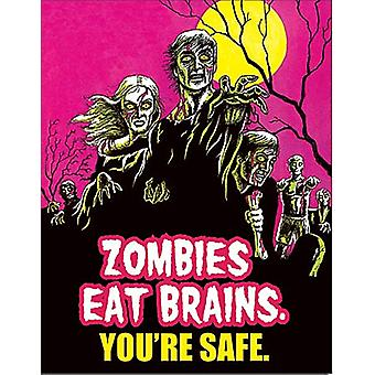 Zombies Eat Brains Funny Metal Sign