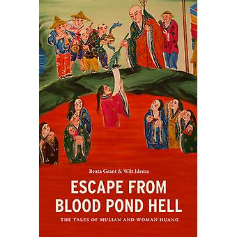 Escape from Blood Pond Hell - The Tales of Mulian and Woman Huang by B