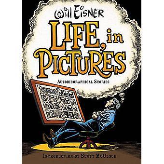 Leben - in Bildern - autobiografische Geschichten von Will Eisner - 9780393
