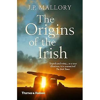 The Origins of the Irish by J. P. Mallory - 9780500293300 Book