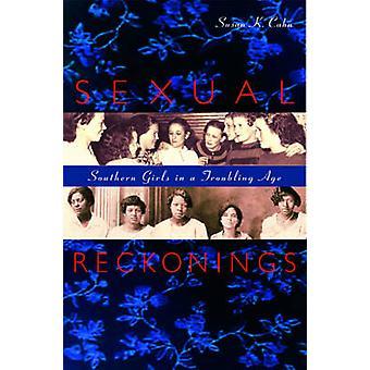 Reckonings sexuais - meninas do Sul em uma idade preocupante por Susan K. Cahn