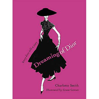 Dreaming of Dior - Every Dress Tells a Story by Charlotte Smith - Gran