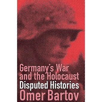 Deutschlands Krieg und den Holocaust - Geschichten von Omer Bartov - umstritten