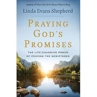 Praying God's Promises - The Life-Changing Power of Praying the Script