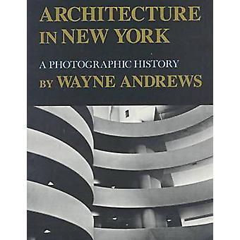 Arkitekturen i New York - en fotografisk historia av Wayne Andrews - 9