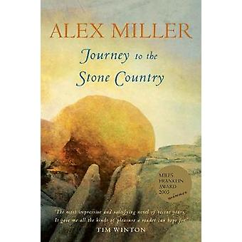 Journey to the Stone Country (Main) by Alex Miller - 9781741141467 Bo