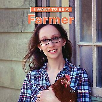 Jag vill vara en bonde av Dan Liebman - 9781770857872 bok