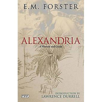 Alexandria - A History and Guide by E. M. Forster - 9781780763576 Book