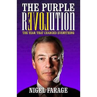 The Purple Revolution - The Year That Changed Everything by Nigel Fara