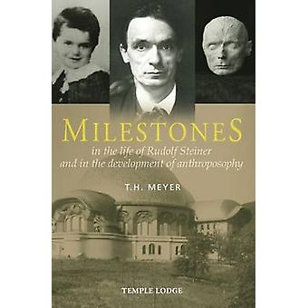 Milestones - In the Life of Rudolf Steiner and in the Development of A