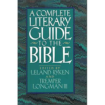 The Complete Literary Guide to the Bible (New edition) by Leland Ryke