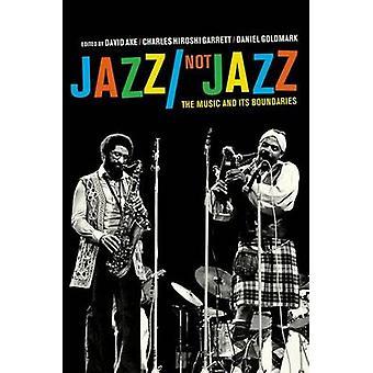 Jazz/Not Jazz - The Music and Its Boundaries by David Ake - Charles Hi