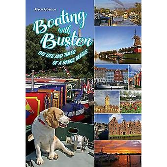 Navigation de plaisance avec Buster - The Life and Times d'un Beagle Barge par la navigation de plaisance
