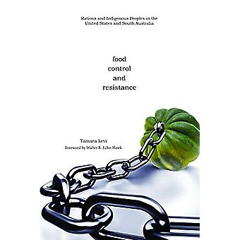 Food - Control - and Resistance - Rations and Indigenous Peoples in th