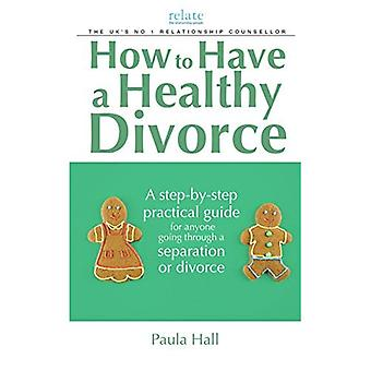 How to Have a Healthy Divorce (Relate Guide)