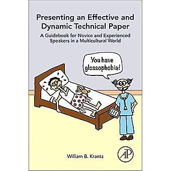 Præsentere en effektiv og dynamisk teknisk papir: en vejledning for nybegyndere og erfarne talere i en multikulturel...