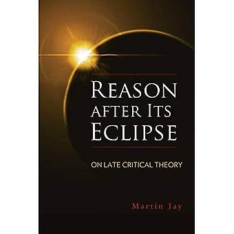 Reason after Its Eclipse: On Late Critical Theory (George L. Mosse Series in Modern European and Cultural and...