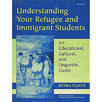 Förstå din flykting- och invandrarelever: en pedagogiska, kulturella och språkliga Guide (Michigan lärare resurs)