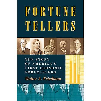 Fortune Tellers: The Story of America�s First Economic Forecasters