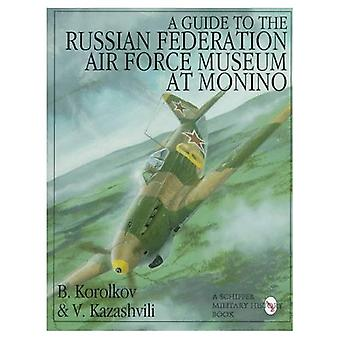 A Guide to the Russian Federation Air Force Museum at Monino (Schiffer Military History Book)