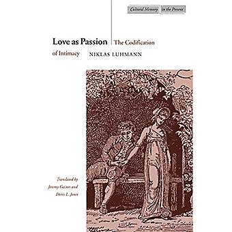 Love as Passion: The Codification of Intimacy (Cultural Sitings)