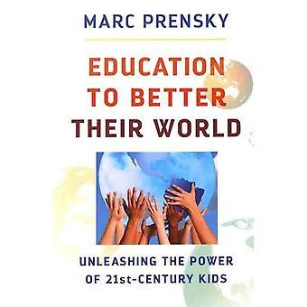 Utbildning till bättre deras värld: frigöra kraften i 21-talets barn