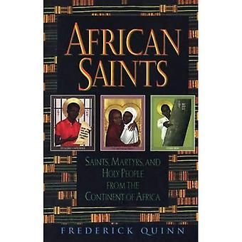 African Saints : Saints, Martyrs, and Holy People from the Continent of Africa