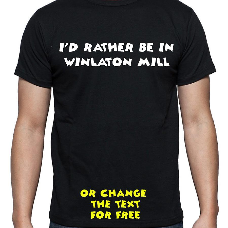 I'd Rather Be In Winlaton mill Black Hand Printed T shirt
