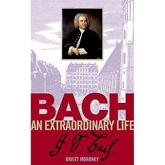 Bach: En ekstraordinær liv