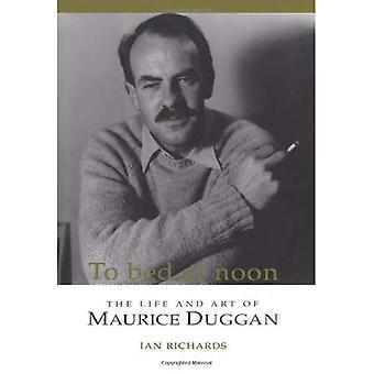 Till sängs vid middagstid: liv och konst av Maurice Duggan