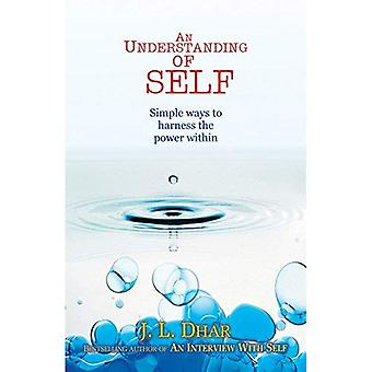 Understanding of Self: Simple Ways to Harness the Power within