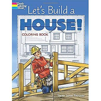 Let's Build a House! Coloring Book