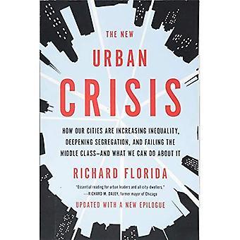 La nuova crisi urbana: Come la nostra città sono disuguaglianze crescenti, approfondimento segregazione e fallendo la borghesia..--e cosa possiamo fare a questo proposito