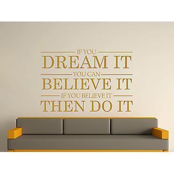 Dream It Believe It Do It Wall Art Sticker - Gold