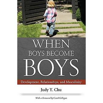 Wenn jungen Jungen Entwicklung Beziehungen und Männlichkeit durch Chu & Judy Y geworden.