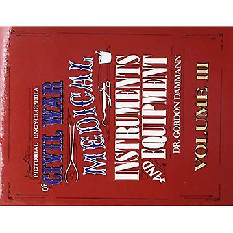 Geïllustreerde Encyclopedie van burgeroorlog medische instrumenten en apparatuur, Vol. 3