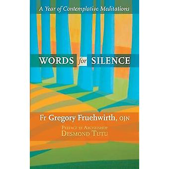 Words for Silence A Year Of Contemplative Meditations by Fruehwirth & Gregory