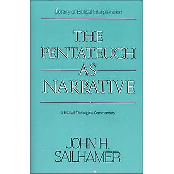PENTATEUCH AS NARRATIVE SC by SAILHAMER JOHN H
